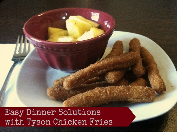 Tyson Chicken Fries make an easy meal