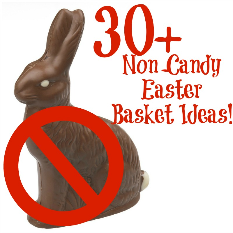 30+Non Candy Easter Basket Ideas--here are some ideas for easy Easter Baskets that don't focus on candy! Perfect for all ages!