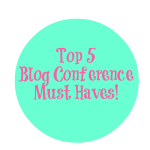 Top 5 Blog Conference Must Haves List