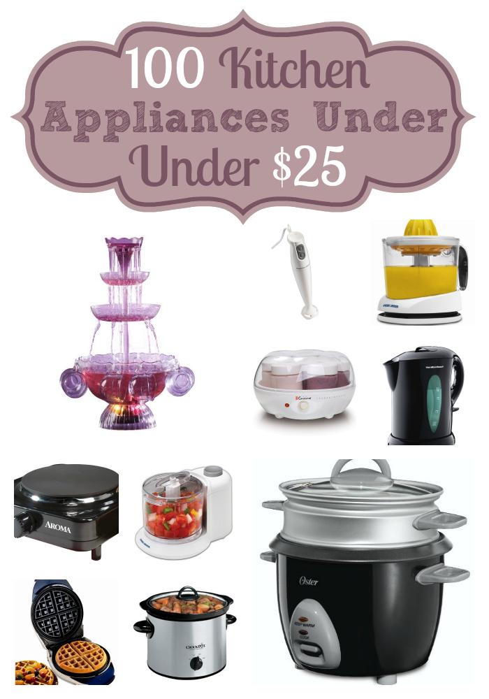 100 Kitchen Appliances under 25 dollars