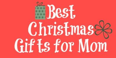 Best Christmas Gifts for Mom– Holiday Gift Guide 2014