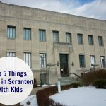 Top 5 Things to Do in Scranton with Kids