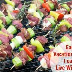 Easy Vacation Meals That I Can't Live Without!