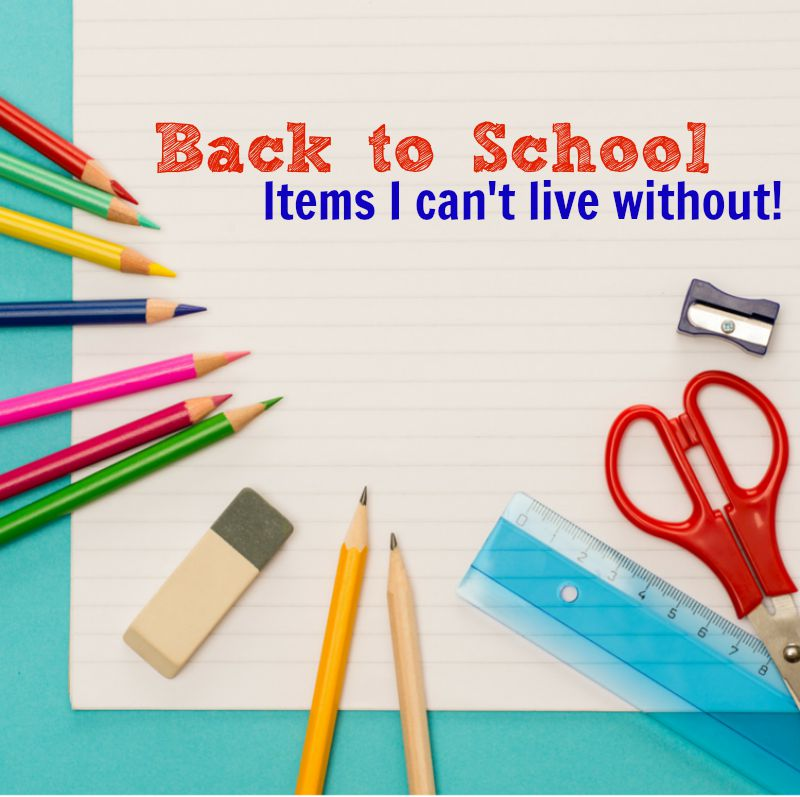 Back to school items I can't live without