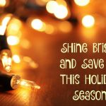 Shine Bright and Save $$ This Holiday Season