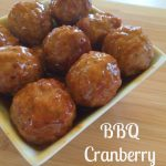 BBQ Cranberry Meatballs–Easy Appetizers Make Entertaining Easy
