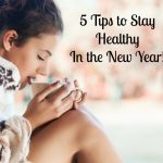 Five Tips for a Healthy New Year