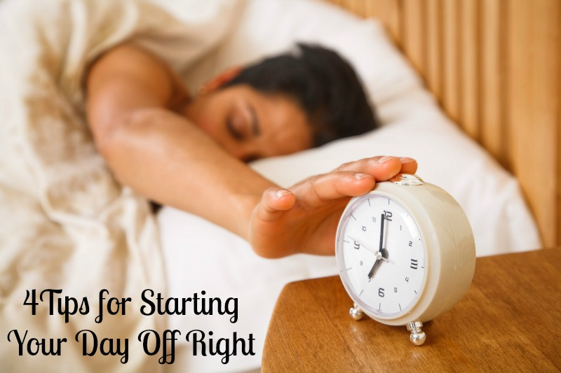 4 Tips for Starting Your Day Off Right