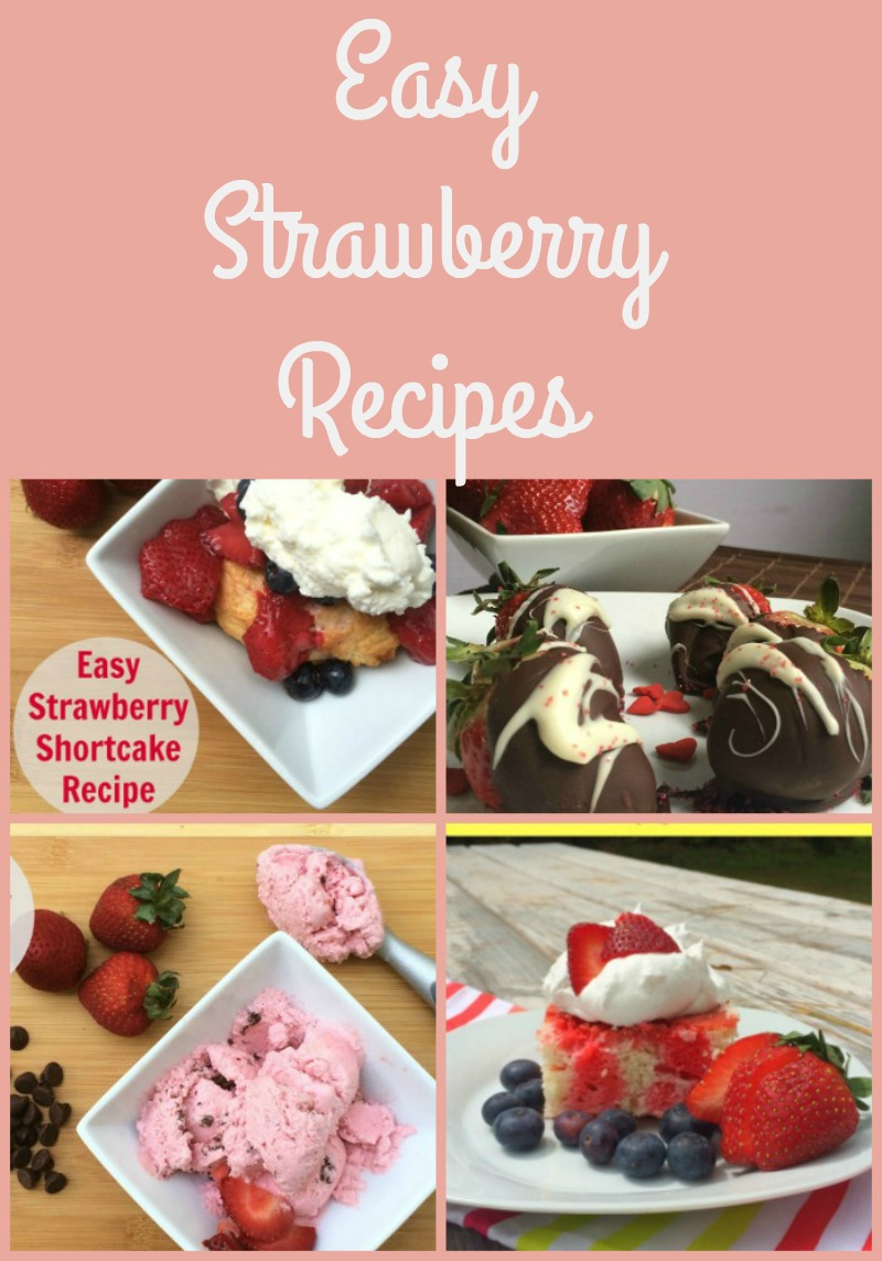 Yummy and Easy Strawberry Recipes--summertime is strawberry time so I have pulled together some of our favorite Easy Strawberry Recipes for you to enjoy with your family!