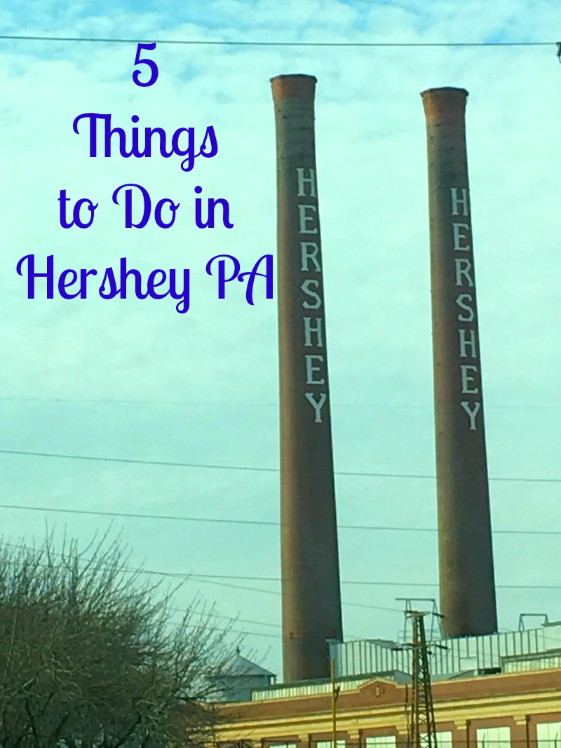 5 Things to Do in Hershey PA #SweetestMoms