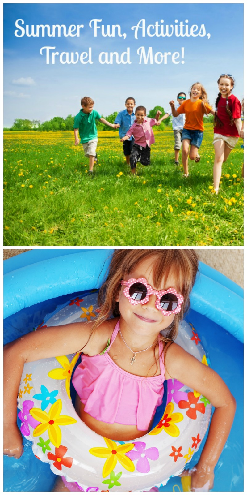 Make this summer the best year yet with this list of Summer Fun, Activities, Travel and More!