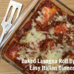 Baked Lasagna Recipe–Easy Italian Dinner