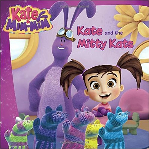 Kate and Mim-Mim Kate and the Mitty Kats