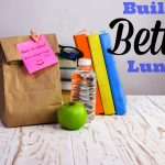 Tips to Build a Better Lunch