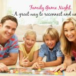Family Game Night–great way to reconnect as a family!