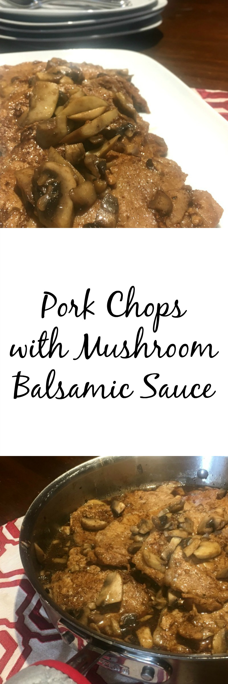 Pork Chops with Mushrooms in Balsamic Sauce--perfect for busy nights when you need dinner on the table in less than 30 minutes. Full of flavor, this recipe is sure to please your entire family!