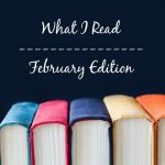 What I read this Month–February Edition