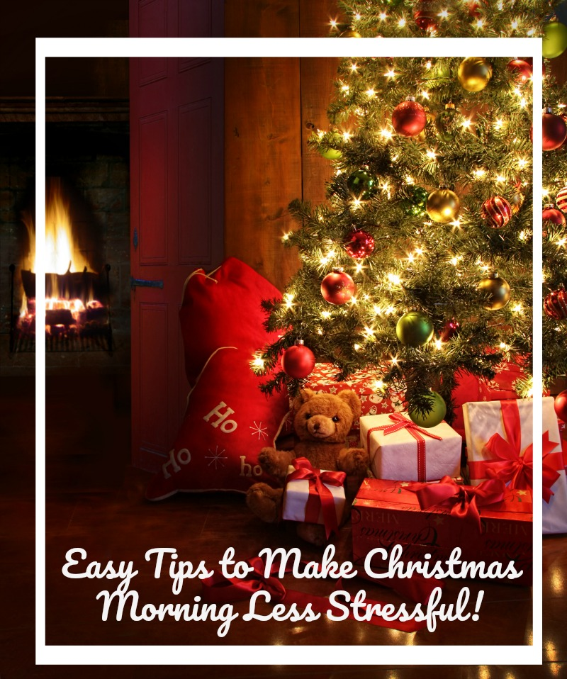 Easy Tips to Make Christmas Morning Less Stressful