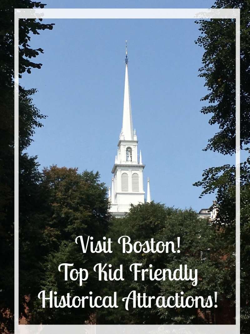 Visit Boston! Top Kid Friendly Historical Attractions!